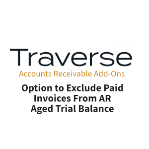 TRAVERSE Mod AR Option to Exclude PD Invoices in Aged Trial Balance View