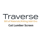 TRAVERSE Mods Bill of Materials Cut Lumber Screen