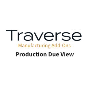 TRAVERSE Mods Production Due View
